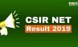 CSIR NET Result announced, NTA, csirnet.nta.nic.in, NTA CSIR UGC NET Result, CSIR NET Result 2019, C
